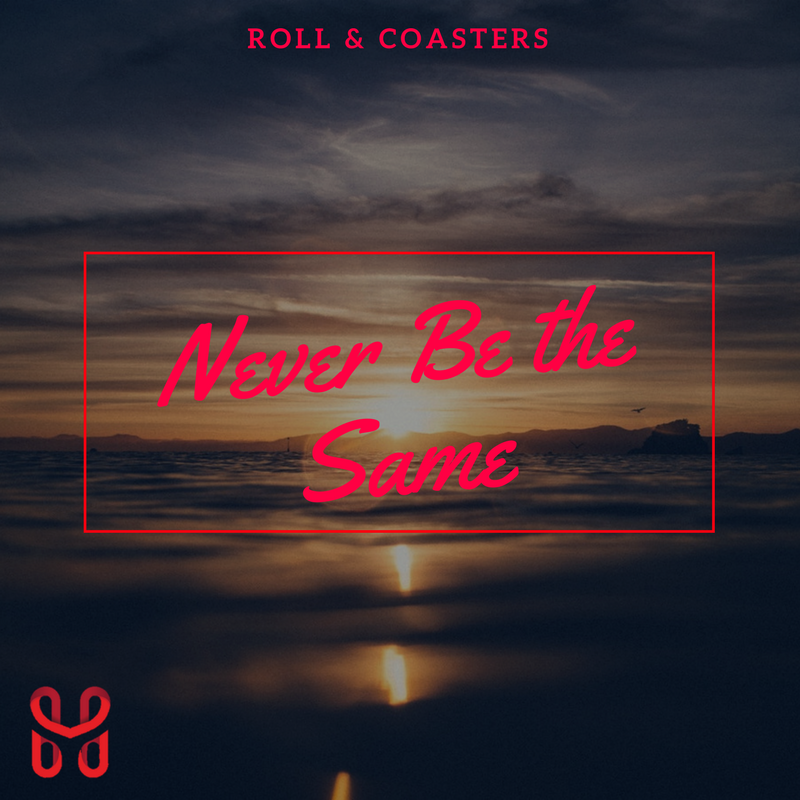 Roll and Coasters: Never Be the Same