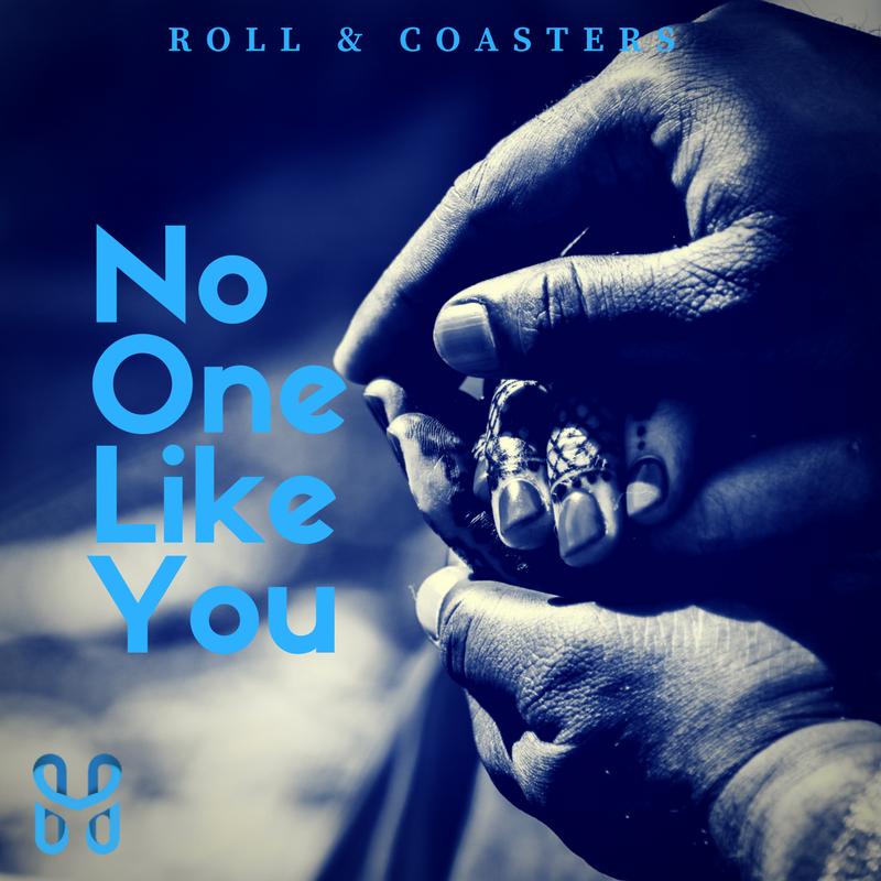 Roll and Coasters: No One Like You