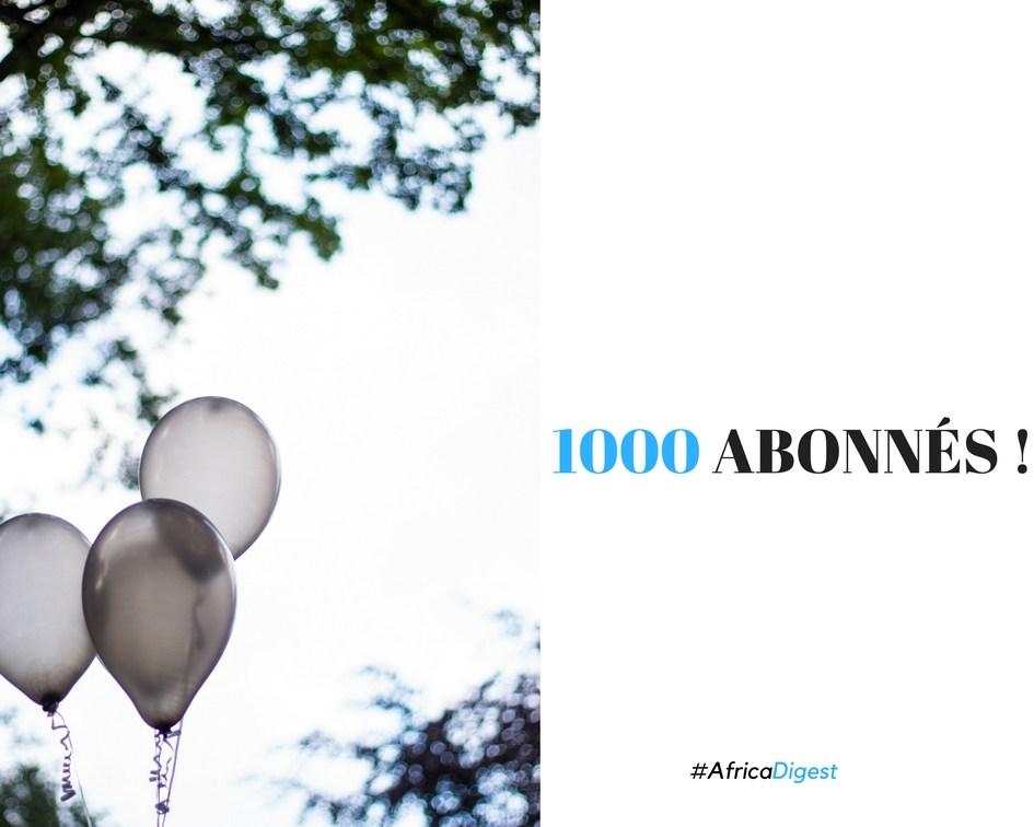 Africa Digest: 1000 abonnés !