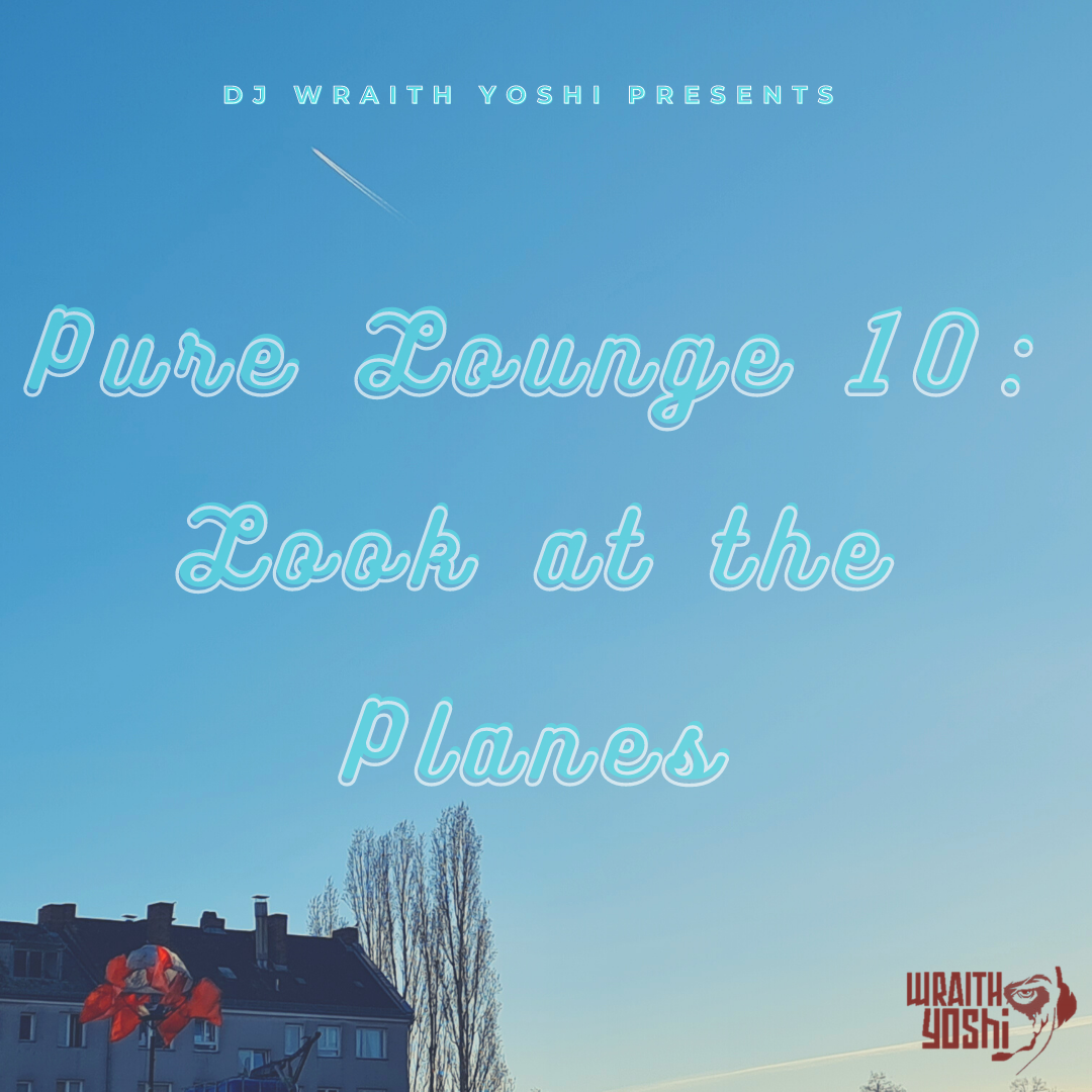 Pure Lounge 10: Look at the Planes